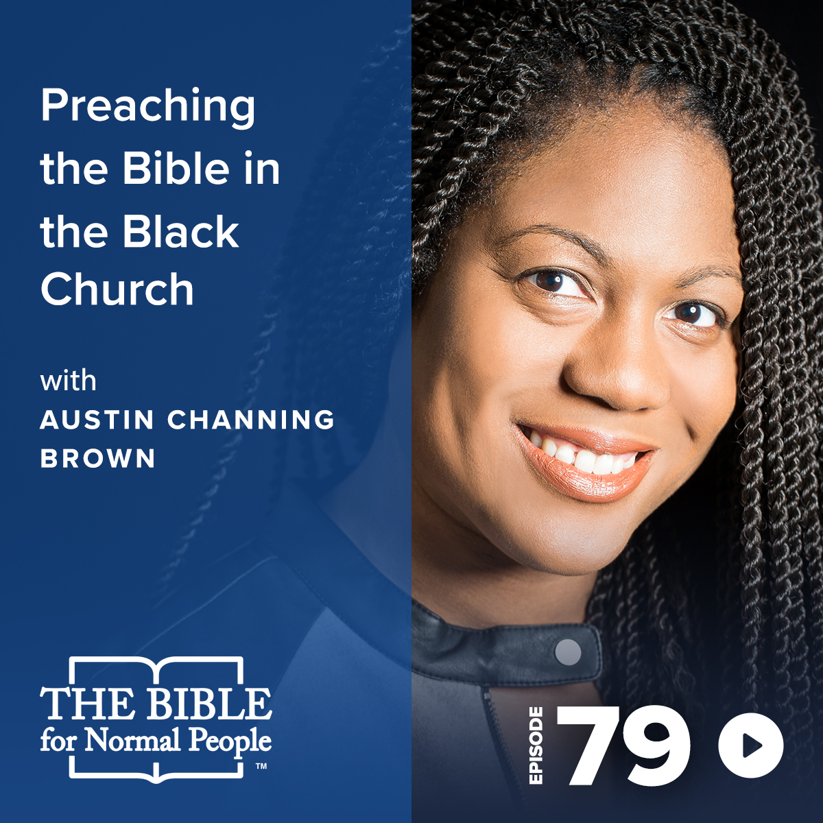 Episode 79: Austin Channing Brown - Preaching the Bible in the Black Church