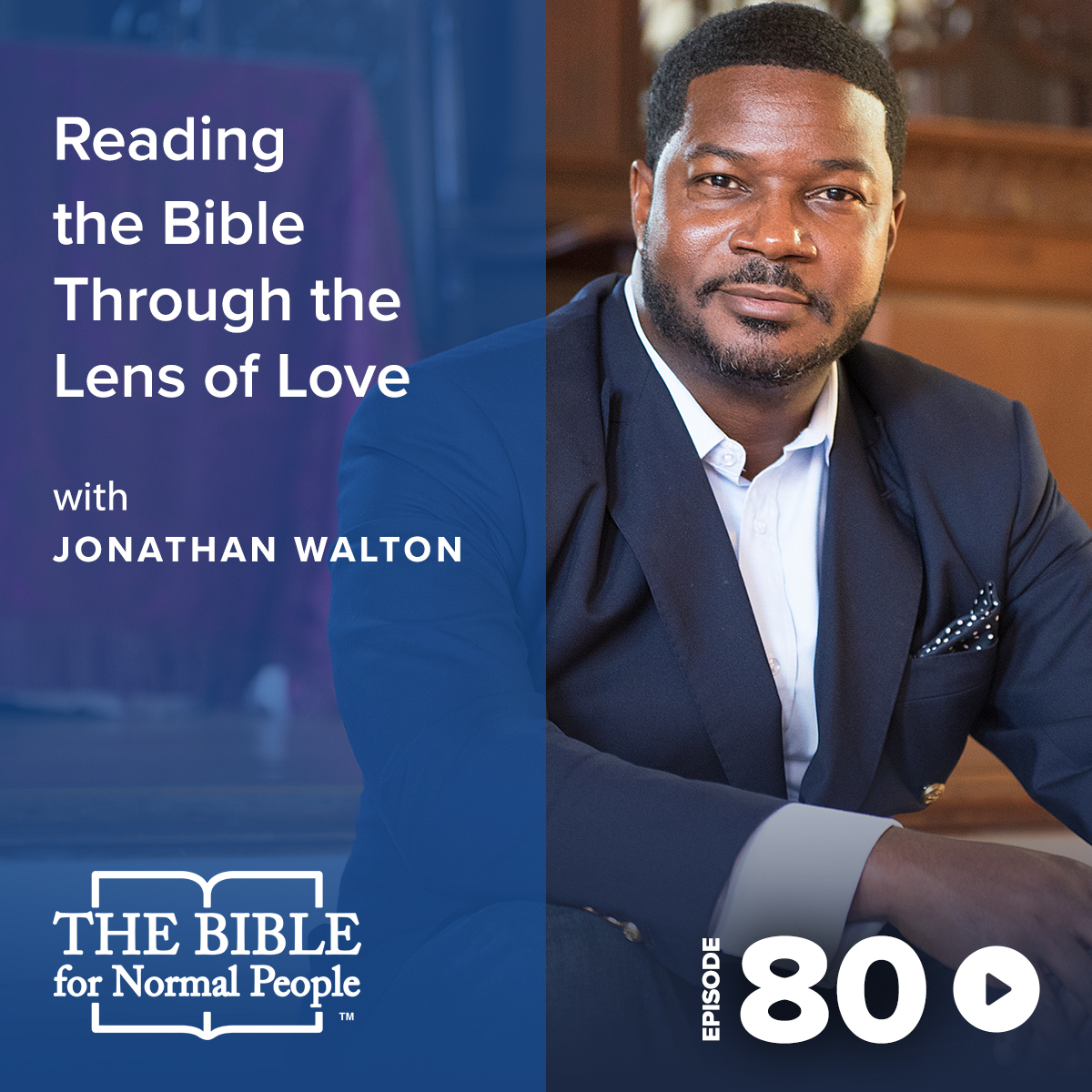 Episode 80: Jonathan Walton - Reading the Bible Through the Lens of Love
