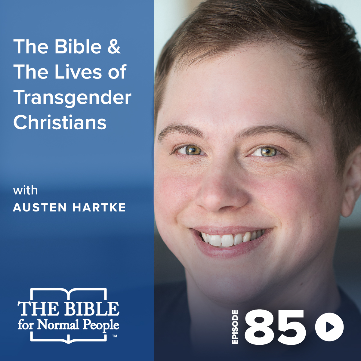 Episode 85: Austen Hartke - The Bible & The Lives of Transgender Christians