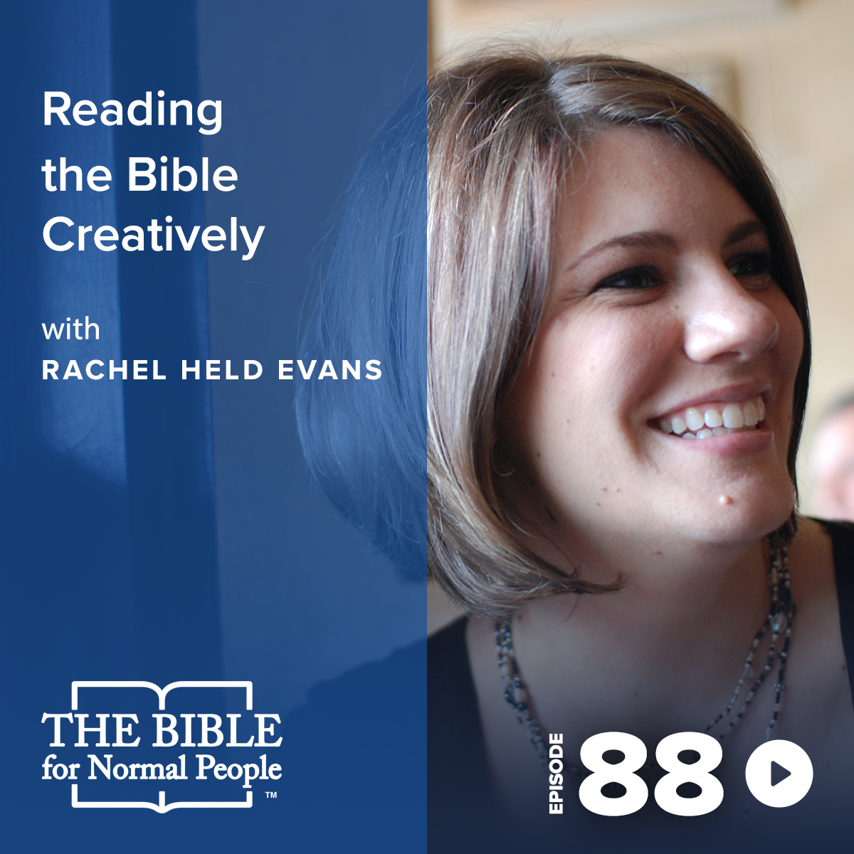 Episode 88: Rachel Held Evans - Reading The Bible Creatively