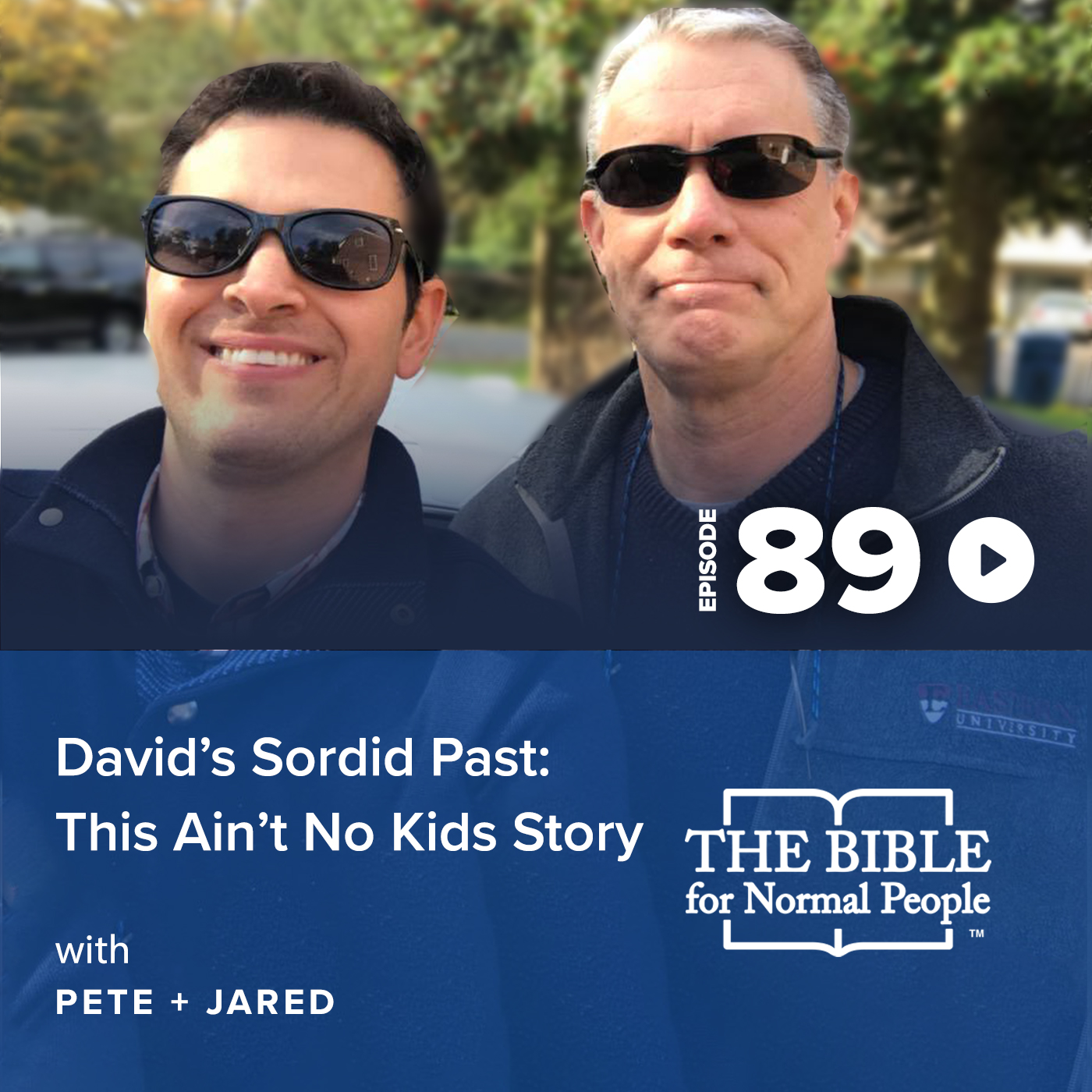 Episode 89: Pete and Jared - David's Sordid Past: This Ain't No Kids Story
