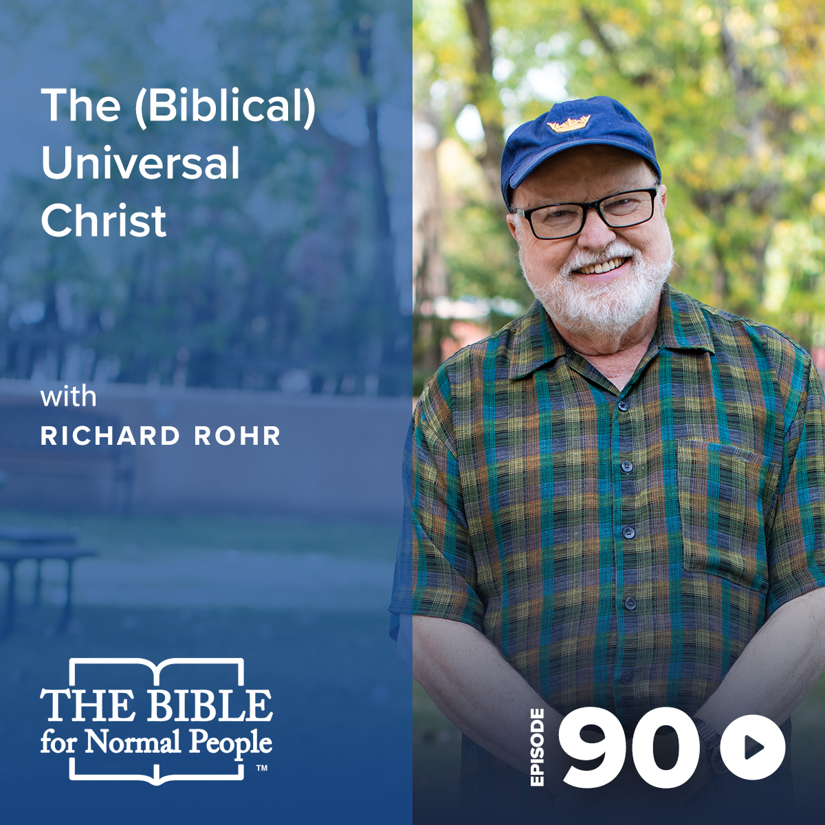 Episode 90: Richard Rohr - The (Biblical) Universal Christ