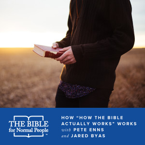 "Episode 112: Pete and Jared - How ""How the Bible Actually Works"" Works"