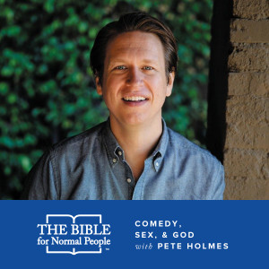 Episode 98: Pete Holmes - Pete Holmes Talks About Comedy, Sex, & God