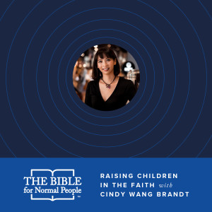 Episode 107: Cindy Wang Brandt - Raising Children in the Faith