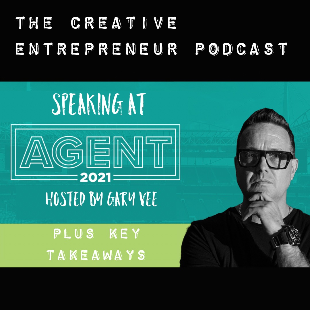 Speaking at Gary Vee's Agent 2021 Conference / Pete Lorimer - The Creative Entrepreneur Podcast