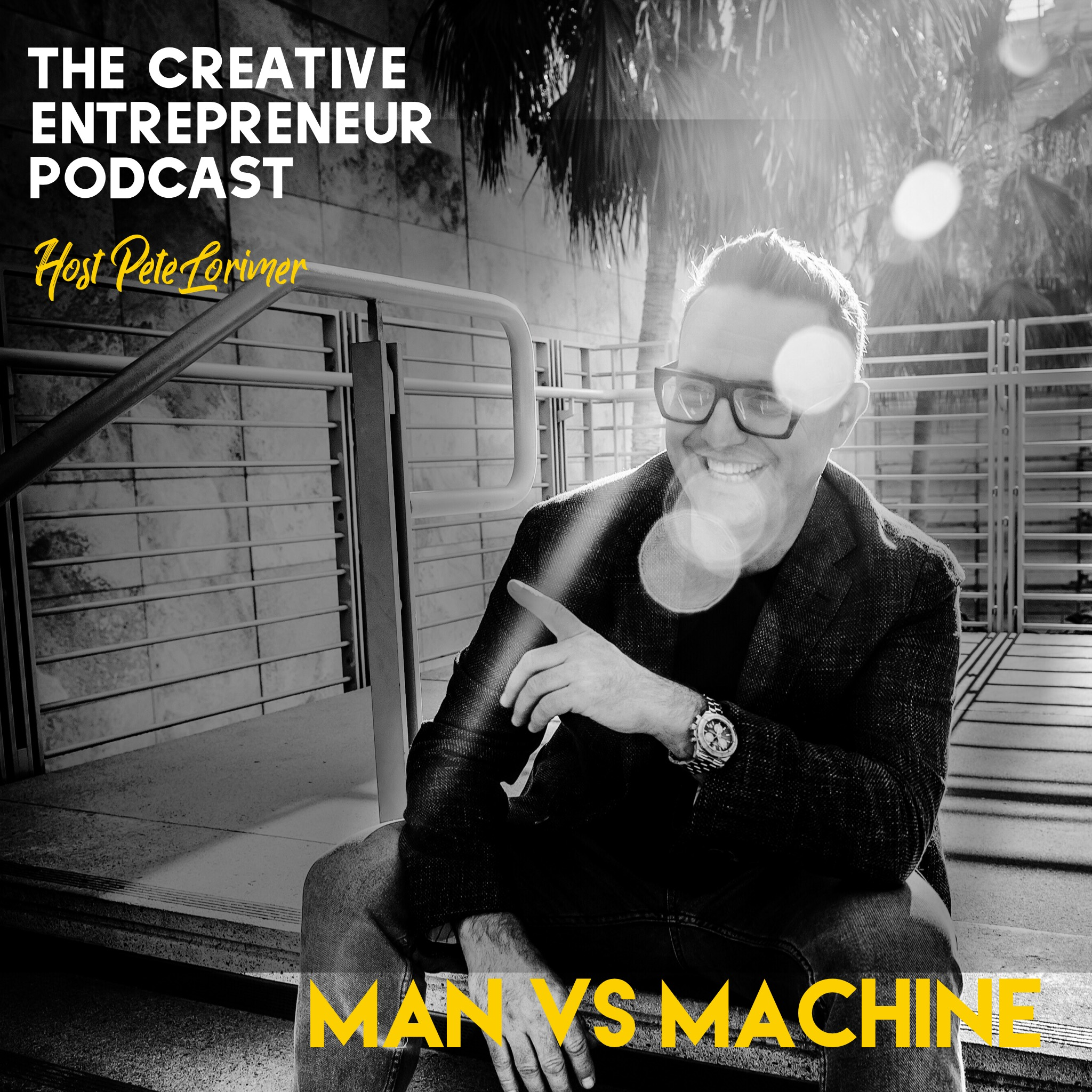 Man vs Machine / Pete Lorimer - The Creative Entrepreneur Podcast