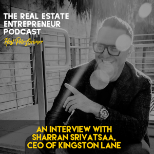 An Interview with Sharran Srivatsaa, CEO of Kingston Lane - Peter Lorimer - The Creative Entrepreneur Podcast