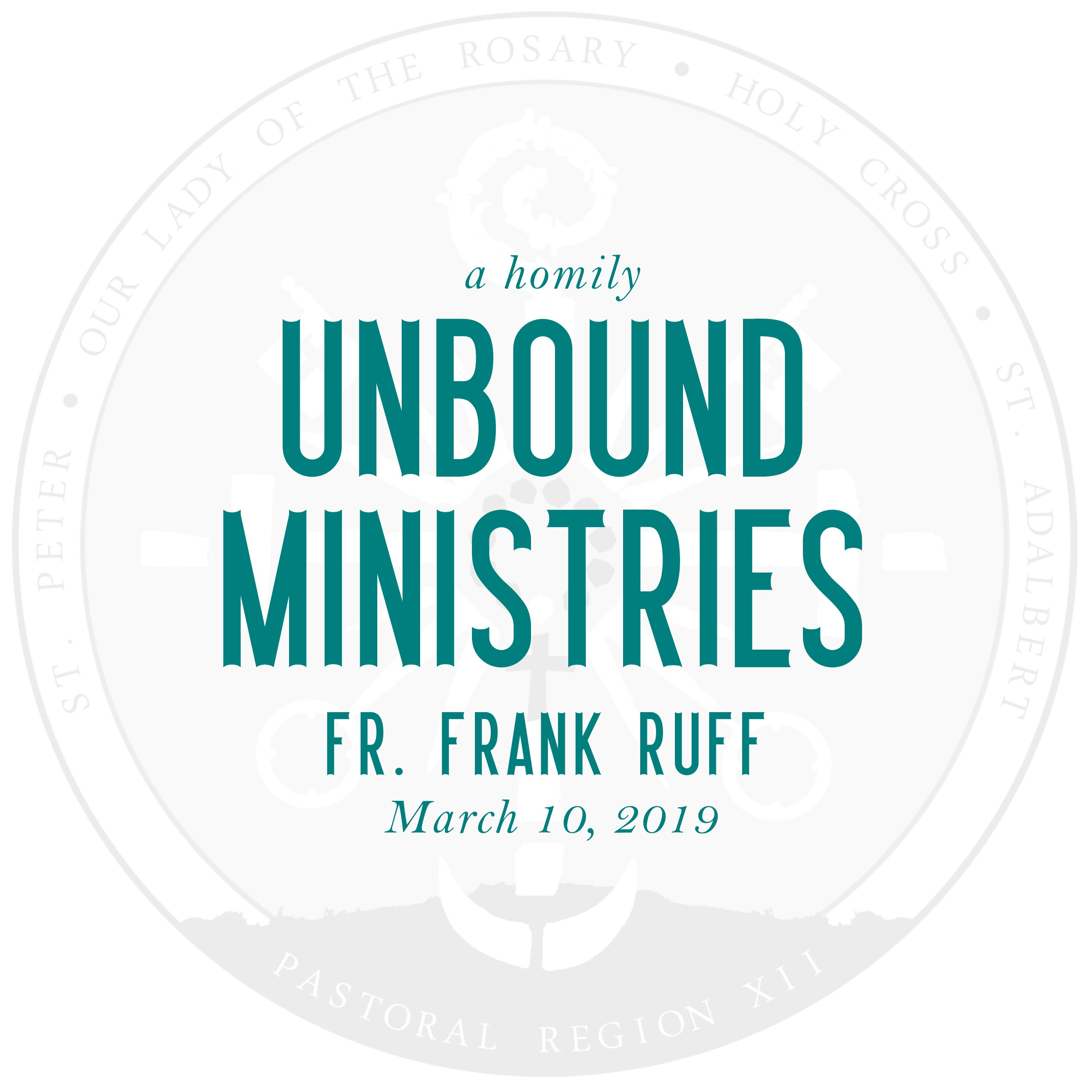 Homily: Unbound Minstries | by Fr. Frank Ruff | March 10, 2019