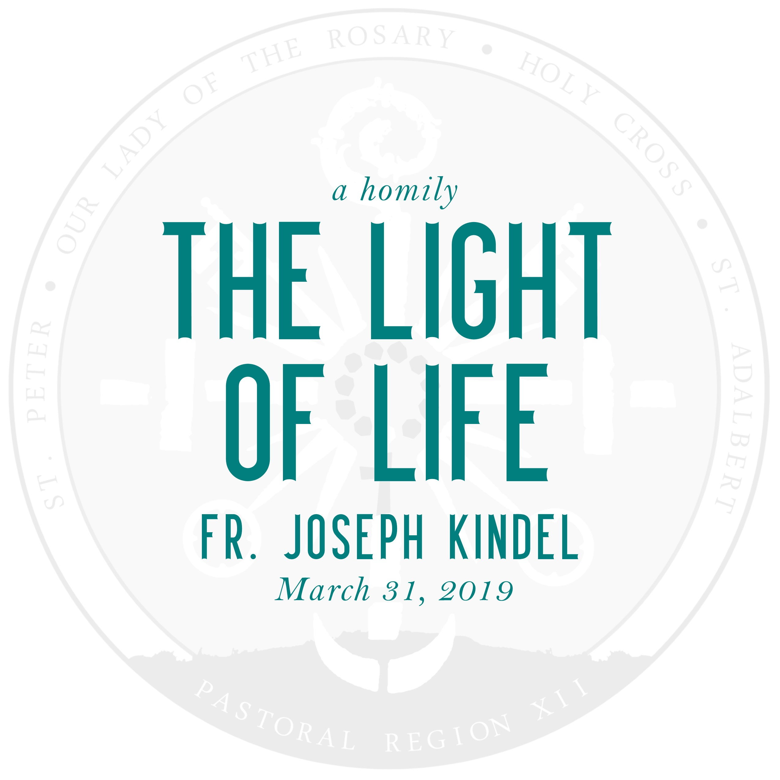 Homily: The Light of Life | by Fr. Joseph Kindel | March 31, 2019