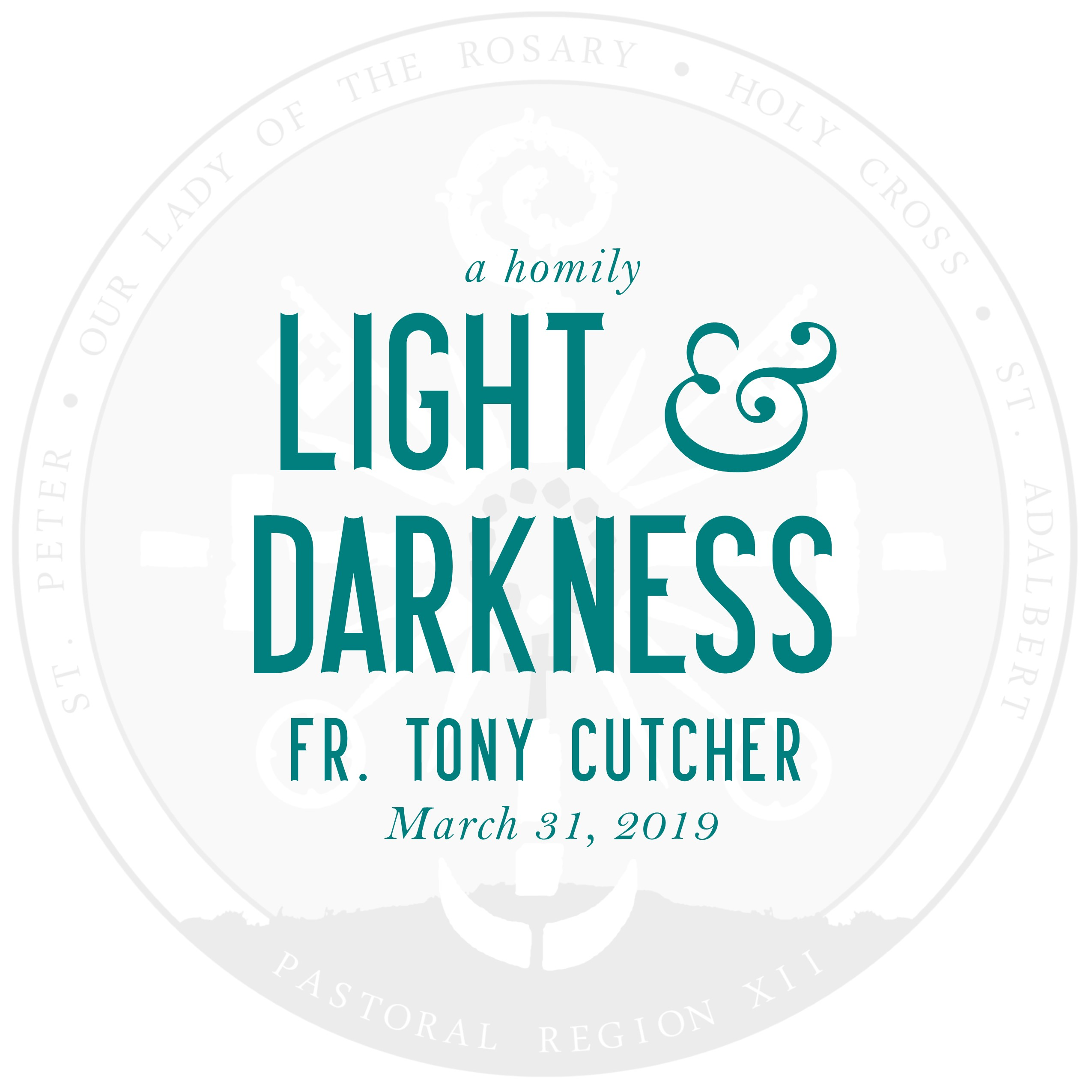 Homily: Light & Darkness | by Fr. Tony Cutcher | March 31, 2019