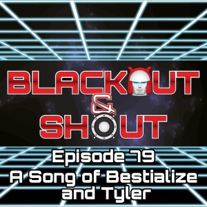 E079 - A Song of Bestialize and Tyler