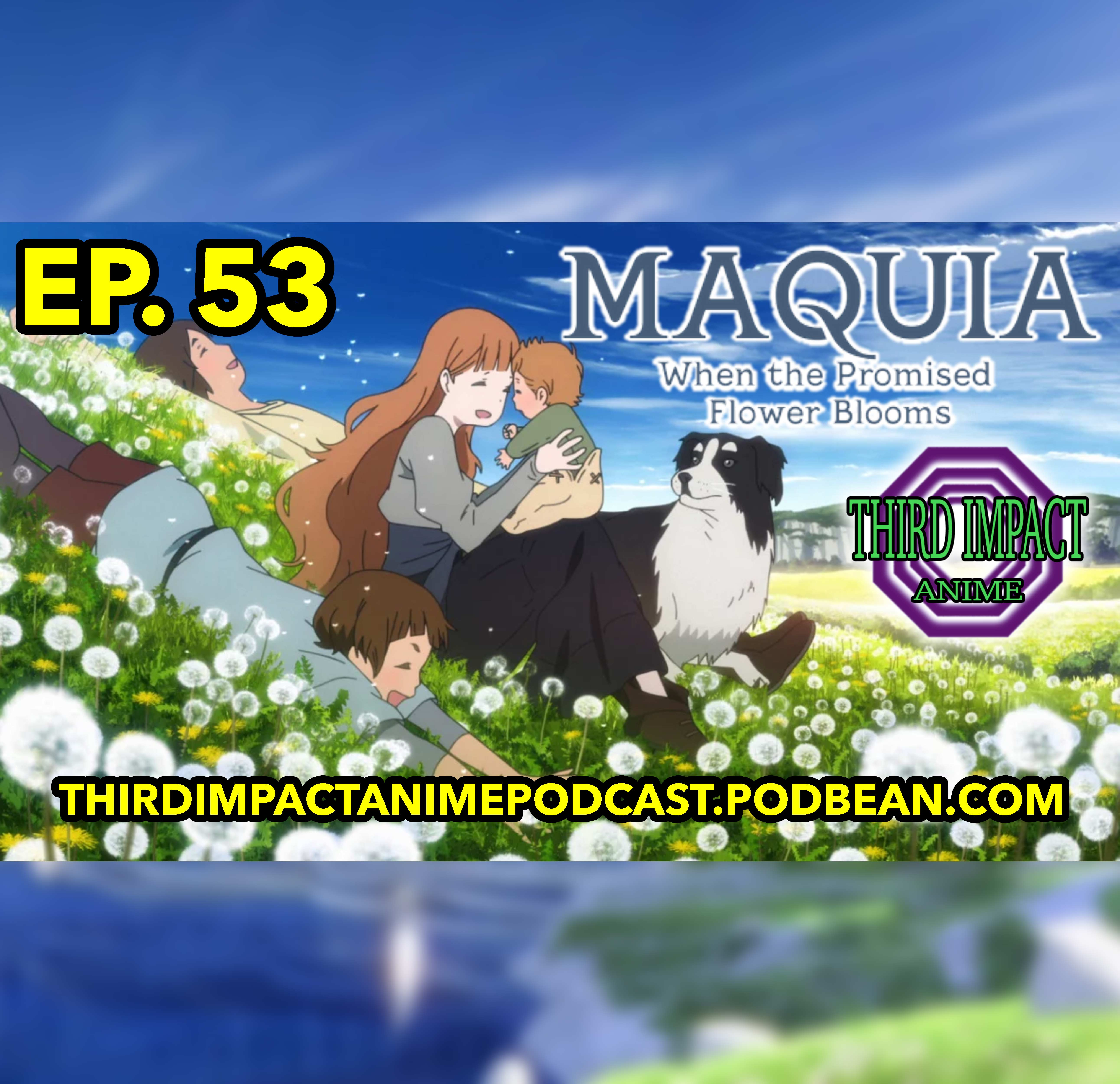 #53 - Maquia: When the Promised Flower Blooms Review