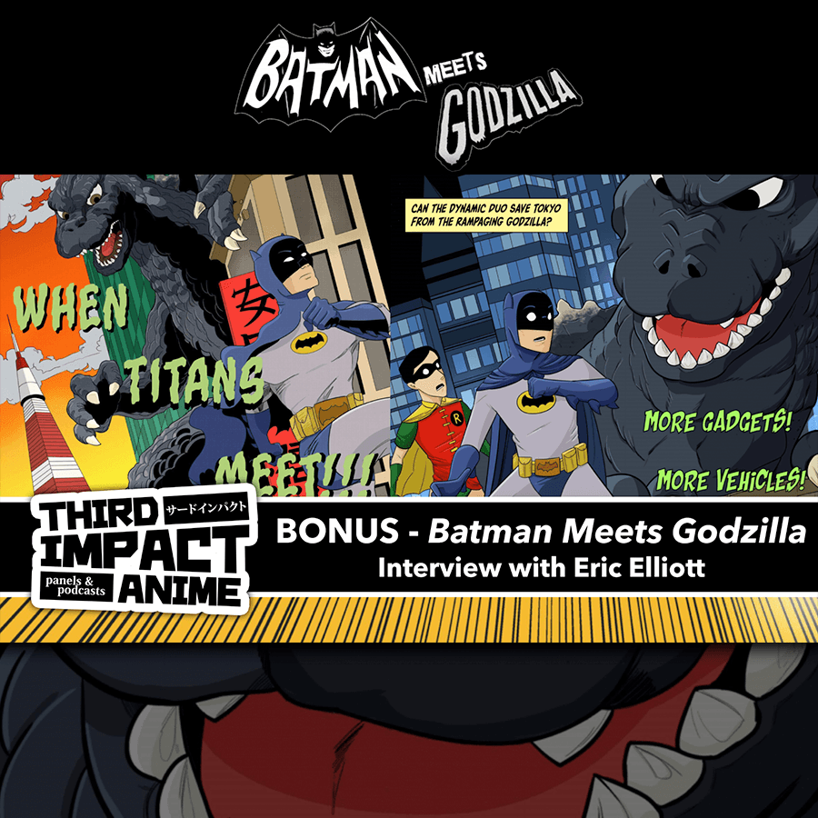 BONUS - Batman Meets Godzilla: Interview with Writer/Editor Eric Elliott