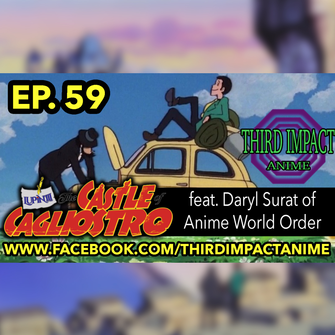 #59 - Lupin III: The Castle of Cagliostro Review feat. Daryl Surat (Anime World Order, Otaku USA)