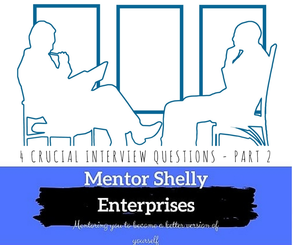 4 Crucial Job Interview Questions & How to Respond Positively - Part 2