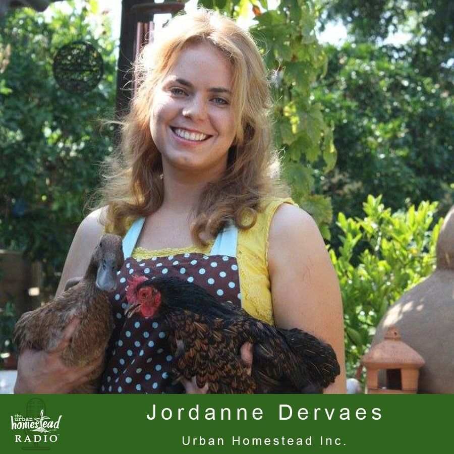 Urban Homestead Radio Episode 62: Jordanne Dervaes Interview 2018 Part 2