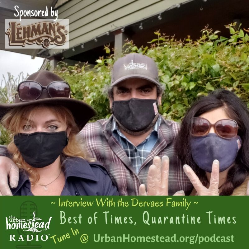 Urban Homestead Radio Episode 88: Best of Times, Quarantine Times