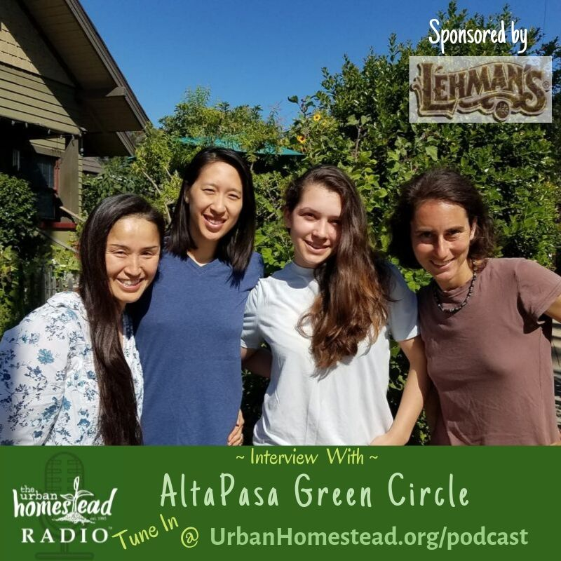 Urban Homestead Radio Episode 81: Interview with AltaPasa Green Circle