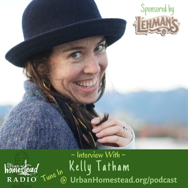 Urban Homestead Radio Episode 85: Interview with Kelly Tatham