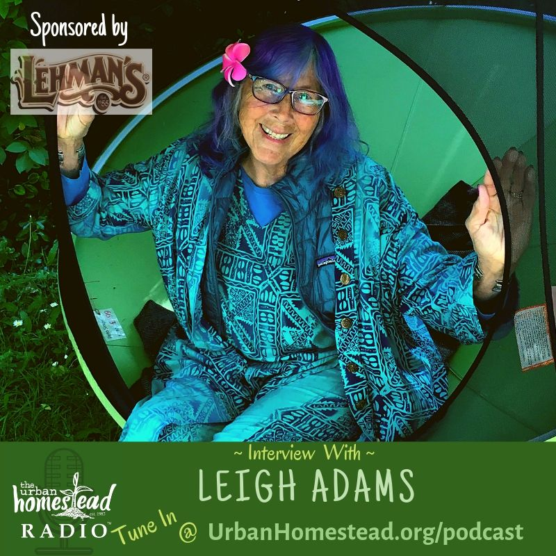 Urban Homestead Radio Episode 80: Interview with Leigh Adams