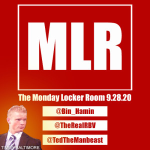 The Monday Locker Room 9.28.20: Timmy Baltimore, Dr. Ted, Bin Hamin, RBV