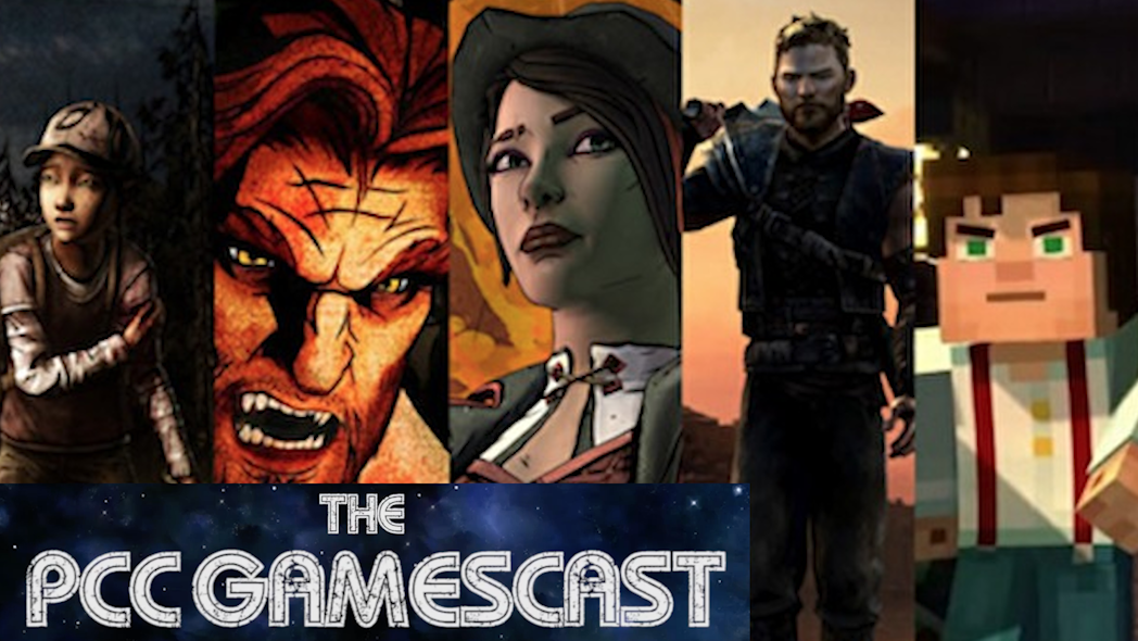 PCC Gamescast Episode 2 - Saying Goodbye to Telltale Games and the