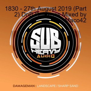 1830 - 27th August 2019 (Part 2) DnB Releases Mixed by Maco42