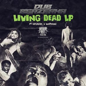 Archives - 506 - Dub Berzerka - Living Dead LP Mixed by Maco42 (2016)