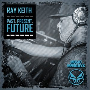 Archives - 617 - 8th February 2017 Ray Keith Past Present Future Mixed by Maco42