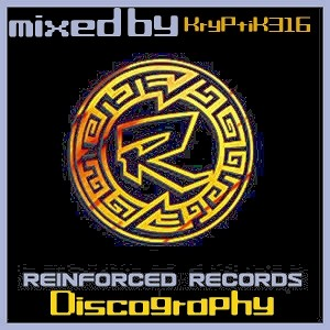 Archives - 1381 - Reinforced Records Discography mixed by KryPtiK316 (part4) tracks 1225 - 1231R