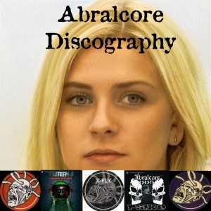 Abralcore Discography Mixed by Sue.E.Cidel Gabba #4