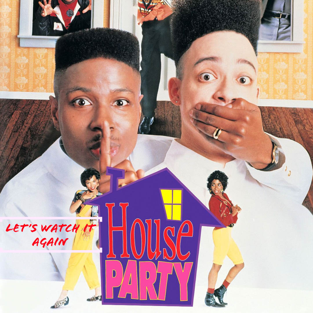 House Party - Let's Watch It Again Podcast