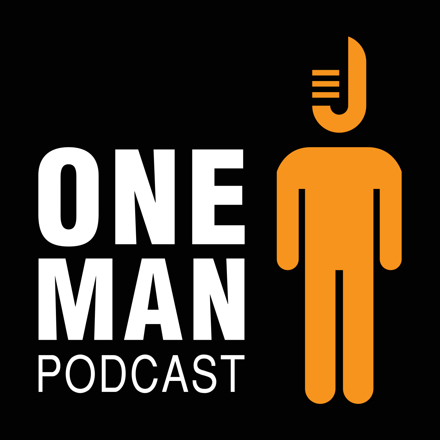 One Man Podcast Episode #106