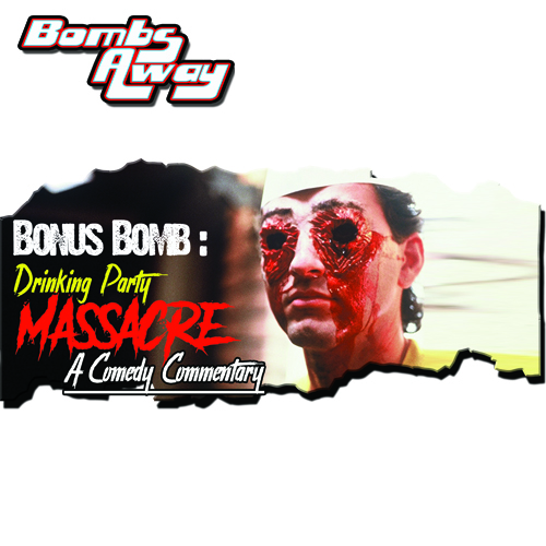 Bonus Bomb - The Drinking Party Massacre [w/ Serena Hegareda & Thomas-Lee Campos]