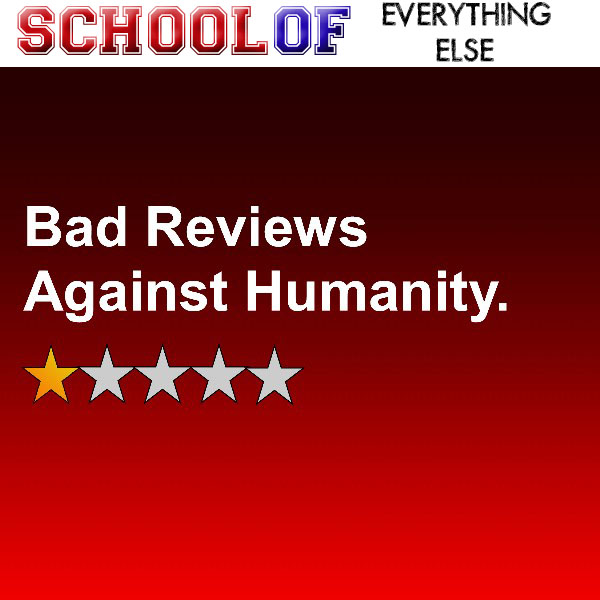 Bad Reviews Against Humanity: Vol. 7