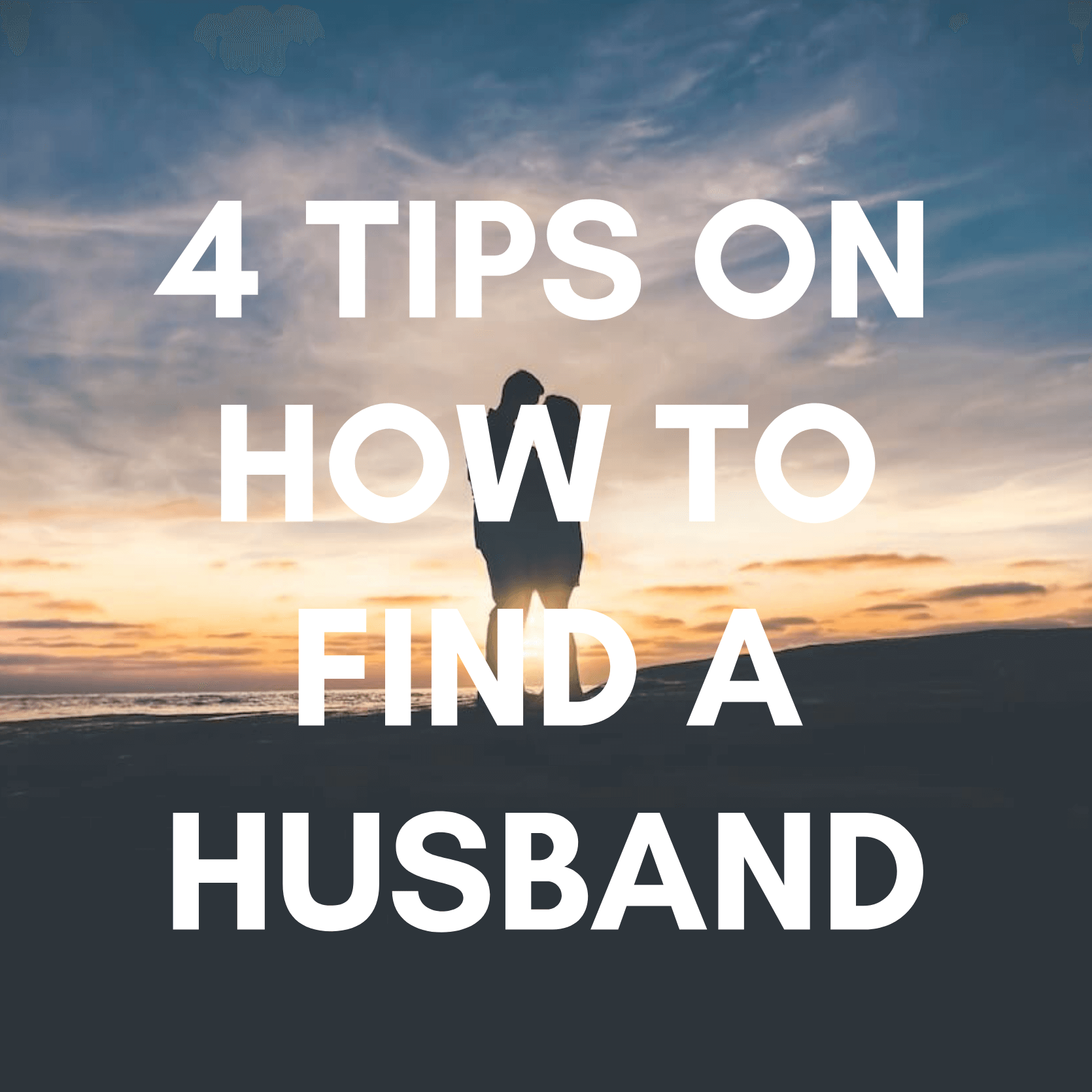 JHH 004: 4 Tips on Finding a Husband