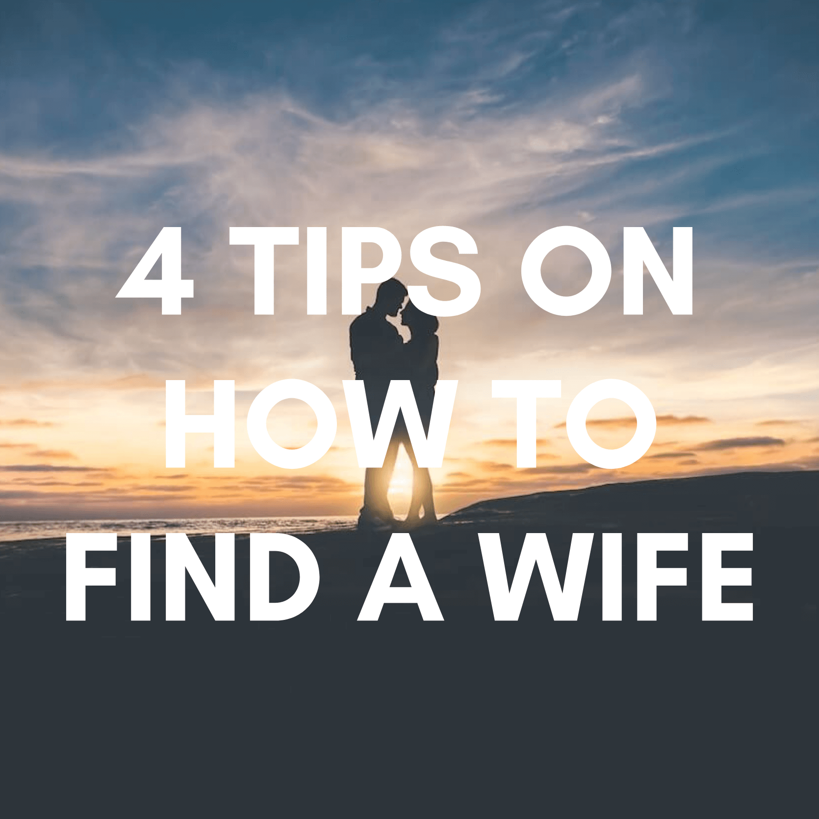 JHH 003: 4 Tips on Finding a Wife