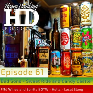 Show No. 61 - Bad Sons Sweet Ride and Armada collab Candy Castle - Fairfield wines and Spirits BOTW Hulls Local Slang - The Heavy Drinking Podcast