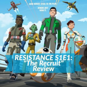 """The Recruit"" - Star Wars Resistance Review"