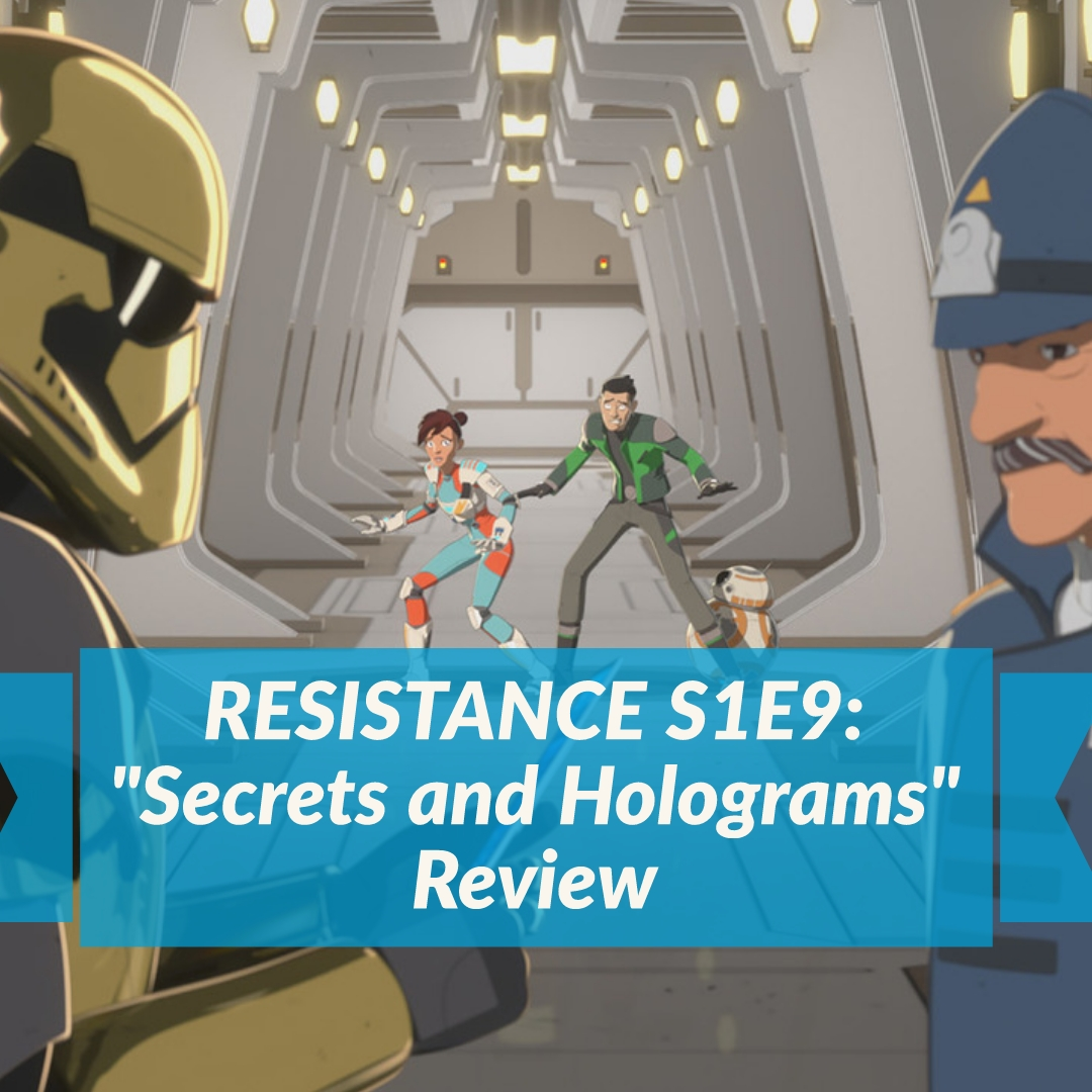 """Secrets and Holograms"" - Star Wars: Resistance Review"