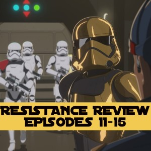 Resistance Review: Episodes 11-15