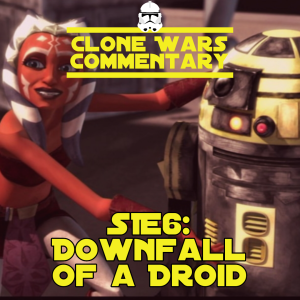 """S1E6: """"Downfall of a Droid"""" - Clone Wars Commentary"""