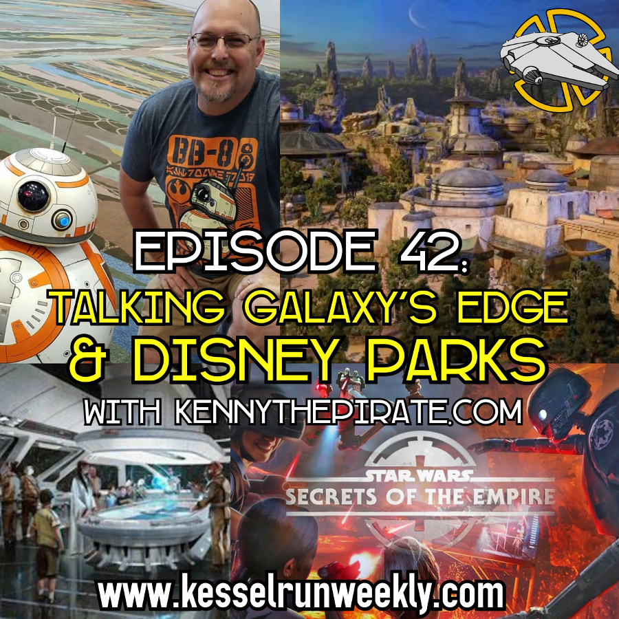 Episode 42: Talking Galaxy's Edge and Disney Parks with Kenny the Pirate