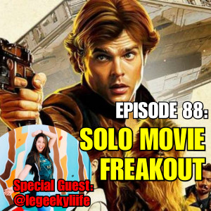 Solo Movie Freakout!