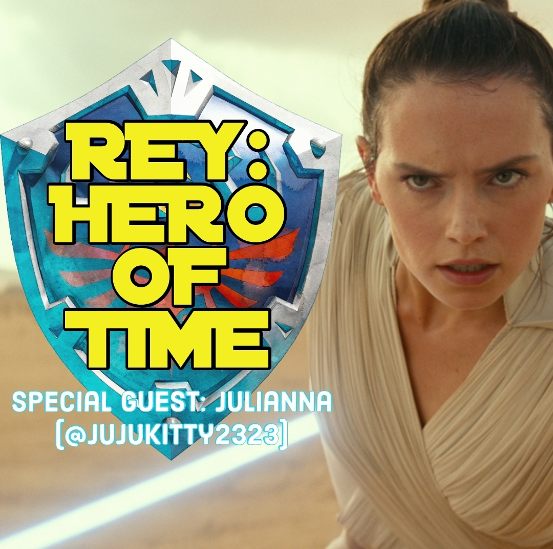 Rey: Hero of Time (Special Guest: @jujukitty2323)