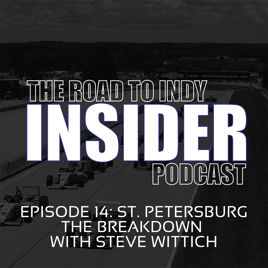 Road To Indy Insider Podcast - EP.14 - 2019 St. Petersburg - Breakdown
