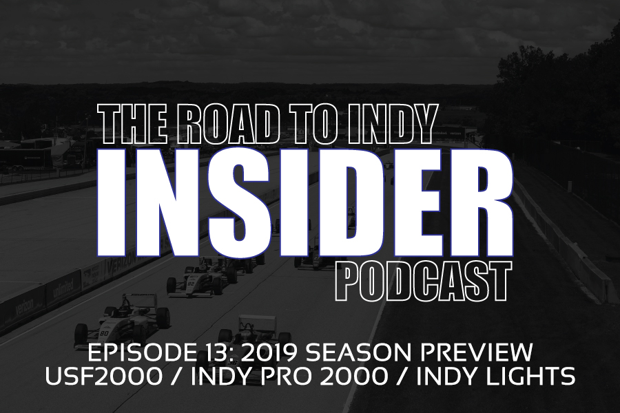Road To Indy Insider Podcast - EP.13 - 2019 Season Preview