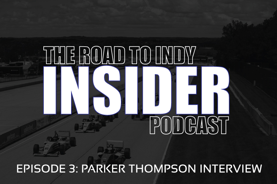 Road To Indy Insider Podcast - EP.3 - Parker Thompson