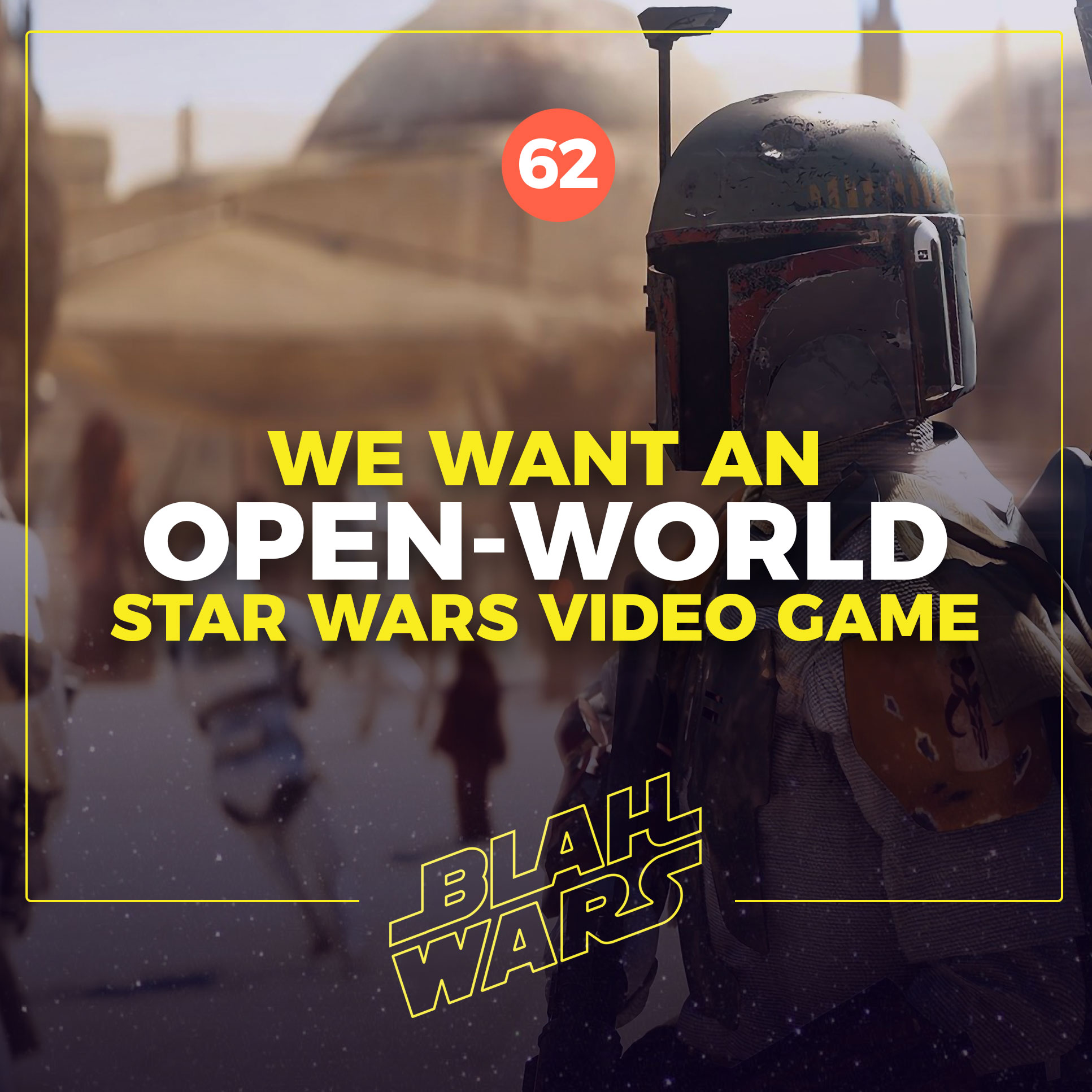 Blah Wars #62: We want an open-world Star Wars video game